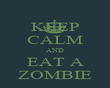KEEP CALM AND EAT A ZOMBIE - Personalised Poster large