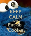KEEP CALM AND Eat ah  Cookie - Personalised Poster large