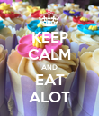 KEEP CALM AND EAT ALOT - Personalised Poster large