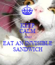 KEEP CALM AND EAT AN INVISIBLE SANDWICH - Personalised Poster large
