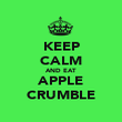 KEEP CALM AND EAT APPLE CRUMBLE - Personalised Poster large
