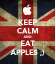 KEEP CALM AND EAT APPLES ;) - Personalised Poster large