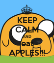 KEEP CALM AND eat APPLES!!! - Personalised Poster large
