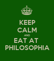 KEEP CALM AND EAT AT  PHILOSOPHIA - Personalised Poster large