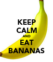 KEEP CALM AND EAT BANANAS - Personalised Poster large
