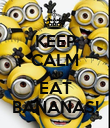 KEEP CALM AND EAT BANANAS! - Personalised Poster large