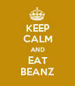 KEEP CALM AND EAT BEANZ - Personalised Poster large