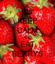 KEEP CALM AND EAT BERRYS - Personalised Poster large