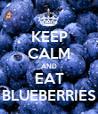 KEEP CALM AND EAT BLUEBERRIES - Personalised Poster large