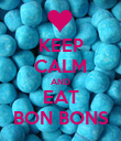 KEEP CALM AND EAT BON BONS - Personalised Poster large