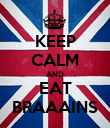 KEEP CALM AND EAT BRAAAINS - Personalised Poster large