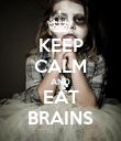 KEEP CALM AND EAT BRAINS - Personalised Poster large