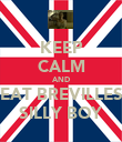 KEEP CALM AND EAT BREVILLES SILLY BOY - Personalised Poster large