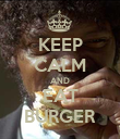 KEEP CALM AND EAT BURGER - Personalised Poster large