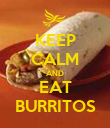 KEEP CALM AND EAT BURRITOS - Personalised Poster large