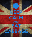 KEEP CALM AND EAT CABBAGE - Personalised Poster large