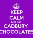 KEEP CALM AND EAT  CADBURY  CHOCOLATES - Personalised Poster large