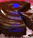 KEEP CALM AND EAT CAKE!! - Personalised Poster large