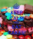KEEP CALM AND EAT CAKES! - Personalised Poster large