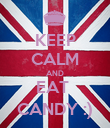 KEEP CALM AND EAT  CANDY :) - Personalised Poster large