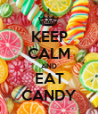 KEEP CALM AND EAT CANDY - Personalised Poster large