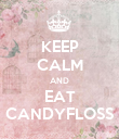 KEEP CALM AND EAT CANDYFLOSS - Personalised Poster large