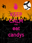 KEEP CALM AND eat candys - Personalised Poster large