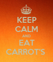 KEEP CALM AND EAT CARROT'S  - Personalised Poster large