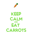 KEEP CALM AND EAT  CARROTS - Personalised Poster large