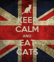 KEEP CALM AND EAT CATS - Personalised Poster large
