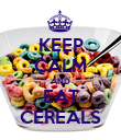 KEEP CALM AND EAT CEREALS - Personalised Poster large