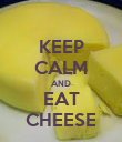 KEEP CALM AND EAT CHEESE - Personalised Poster large