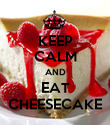 KEEP CALM AND EAT CHEESECAKE - Personalised Poster large