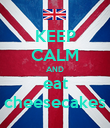 KEEP CALM AND eat cheesecakes - Personalised Poster large