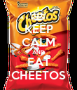 KEEP CALM AND EAT CHEETOS - Personalised Poster large