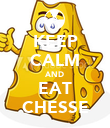 KEEP CALM AND EAT CHESSE - Personalised Poster large