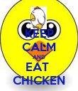 KEEP CALM AND EAT  CHICKEN - Personalised Poster large