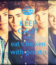 KEEP CALM AND eat chicken with potato - Personalised Poster large