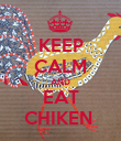 KEEP CALM AND EAT CHIKEN  - Personalised Poster large