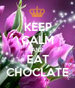 KEEP CALM AND EAT CHOCLATE - Personalised Poster large