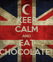 KEEP CALM AND EAT CHOCOLATE!! - Personalised Poster large