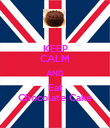 KEEP CALM AND Eat Chocolate Cake - Personalised Poster large