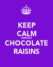 KEEP CALM AND EAT CHOCOLATE RAISINS - Personalised Poster large