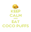KEEP CALM AND EAT COCO PUFFS - Personalised Poster large