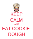 KEEP CALM AND EAT COOKIE  DOUGH - Personalised Poster large
