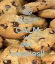 KEEP CALM AND eat  cookies!! - Personalised Poster large