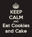 KEEP CALM AND Eat Cookies and Cake - Personalised Poster large