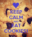 KEEP CALM AND EAT COOKIES1 - Personalised Poster large