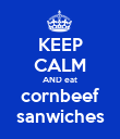 KEEP CALM AND eat cornbeef sanwiches - Personalised Poster large