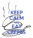 KEEP CALM AND EAT CREPES - Personalised Poster large